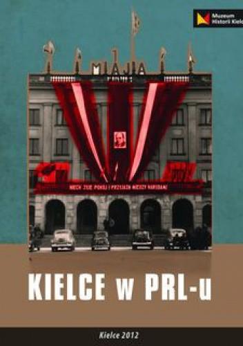 Okładka książki Kielce w PRL-u