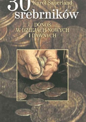 Okładka książki 30 srebrników. Donos w dziejach nowych i dawnych