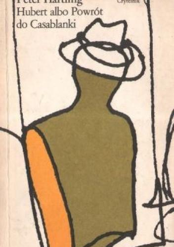 Okładka książki Hubert albo powrót do Casablanki