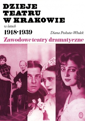 Okładka książki Dzieje teatru w Krakowie 1918-1939