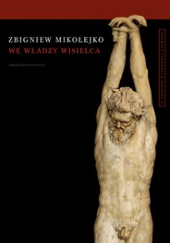 Okładka książki We władzy wisielca. Z dziejów wyobraźni Zachodu