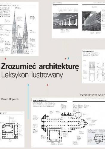 Okładka książki Zrozumieć architekturę. Ilustrowany leksykon