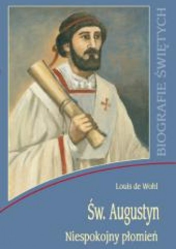 Okładka książki Św. Augustyn. Niespokojny płomień
