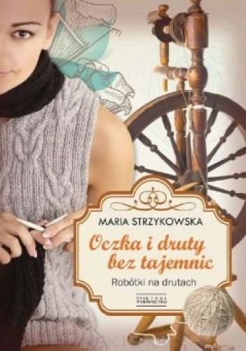 Okładka książki Oczka i druty bez tajemnic. Robótki na drutach