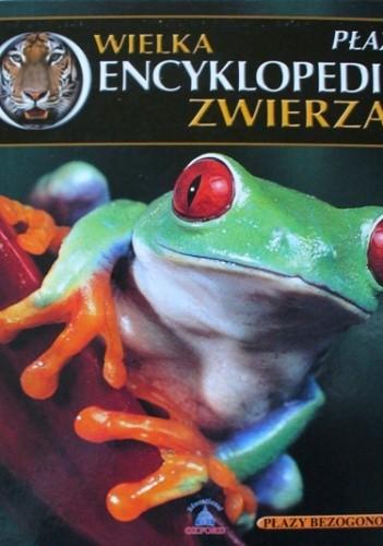 Okładka książki Wielka encyklopedia zwierząt. Płazy. Tom 20