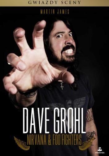 Okładka książki Dave Grohl. Nirvana & Foo Fighters