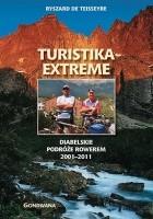 Turistika Extreme. Diabelskie podróże rowerem 2001-2011