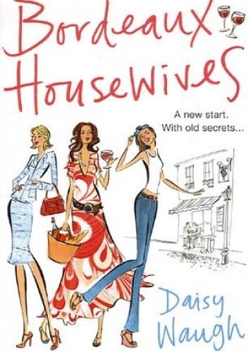 Okładka książki Bordeaux Housewives