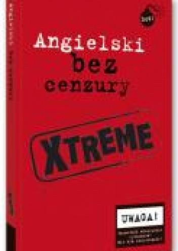 Okładka książki Angielski bez cenzury XTREME
