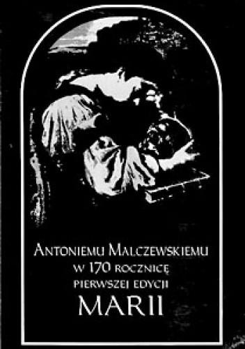 Okładka książki Antoniemu Malczewskiemu w 170 rocznicę pierwszej edycji Marii