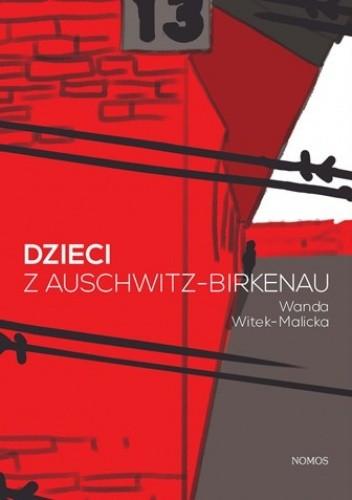 Okładka książki Dzieci z Auschwitz-Birkenau. Socjalizacja w obozie koncentracyjnym na przykładzie Dzieci Oświęcimia