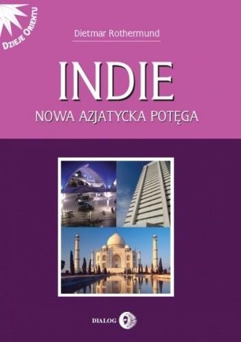 Okładka książki Indie. Nowa azjatycka potęga
