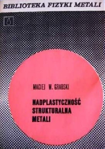 Okładka książki Nadplastyczność strukturalna metali
