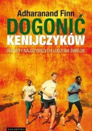 Okładka książki Dogonić Kenijczyków. Sekrety najszybszych ludzi na świecie