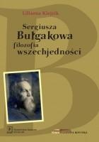 Sergiusza Bułgakowa filozofia wszechjedności