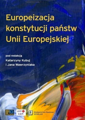 Okładka książki Europeizacja konstytucji państw Unii Europejskiej