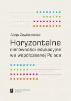 Horyzontalne nierówności edukacyjne we współczesnej Polsce