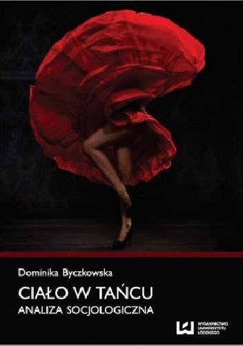 Okładka książki Ciało w tańcu. Analiza socjologiczna