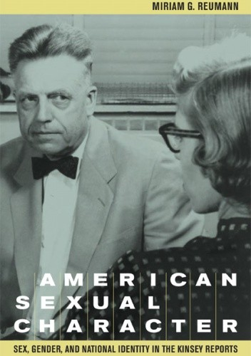 Okładka książki American Sexual Character: Sex, Gender, and National Identity in the Kinsey Reports