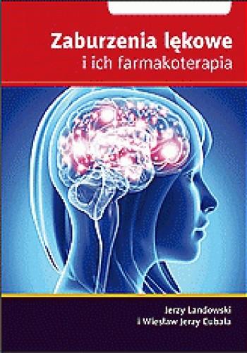 Okładka książki Zaburzenia lękowe i ich farmakoterapia