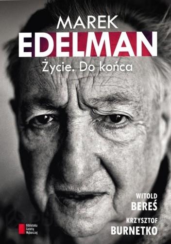 Okładka książki Marek Edelman. Życie. Do końca