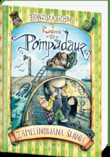 Okładka książki Rodzina Pompadauz. Zamelinowana świnia