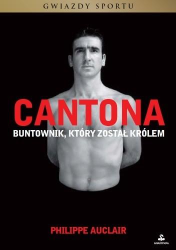 Okładka książki Cantona. Buntownik, który został królem
