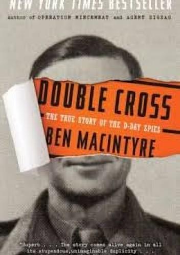 Okładka książki Double Cross: The True Story of the D-Day Spies