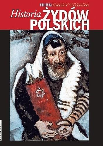Okładka książki Historia Żydów Polskich Pomocnik Historyczny POLITYKI