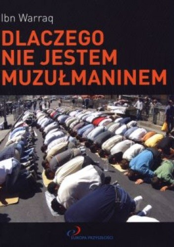 Okładka książki Dlaczego nie jestem muzułmaninem