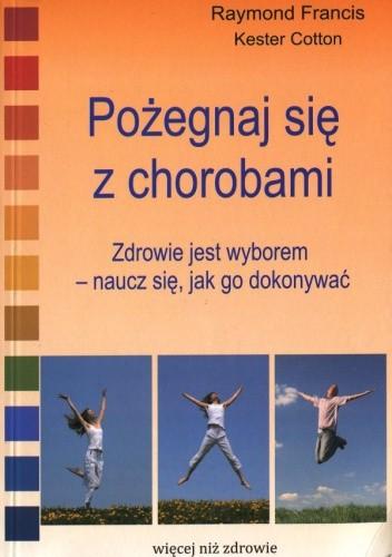 Okładka książki Pożegnaj się z chorobami
