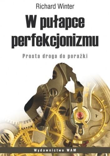 Okładka książki W pułapce perfekcjonizmu