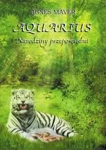Aquarius - tom I Narodziny przepowiedni - Agnes Mayer