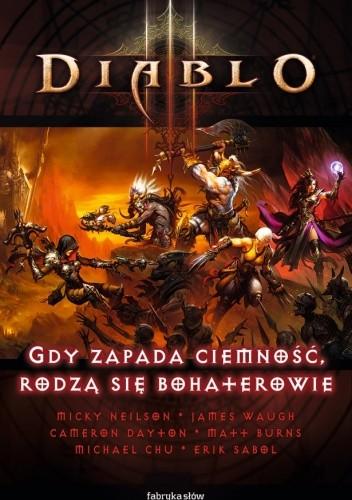 Okładka książki Diablo III: Gdy zapada ciemność, rodzą się bohaterowie