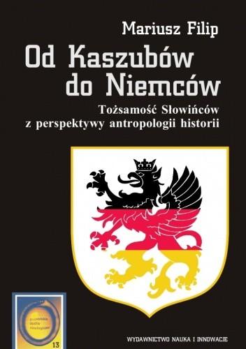 Okładka książki Od Kaszubów do Niemców. Tożsamość Słowińców z perspektywy antropologii historii