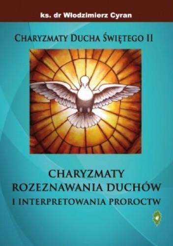 Okładka książki Charyzmat rozeznawania duchów i interpretowania proroctw
