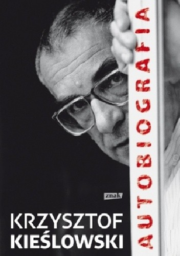 Okładka książki Krzysztof  Kieślowski Autobiografia