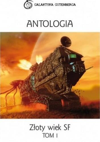 Okładka książki Złoty wiek SF. Tom 1