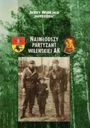 Okładka książki Najmłodszy partyzant Wileńskiej AK