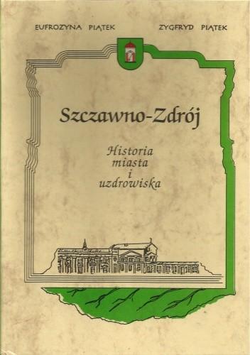 Okładka książki Szczawno-Zdrój, Historia miasta i uzdrowiska
