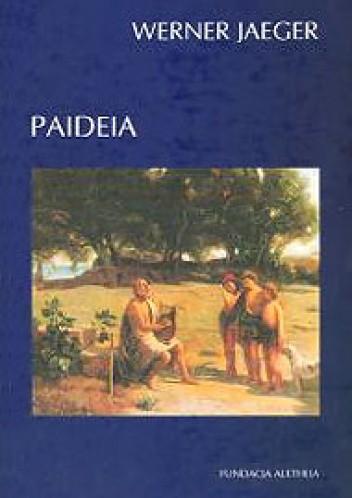Okładka książki Paideia. Formowanie człowieka greckiego