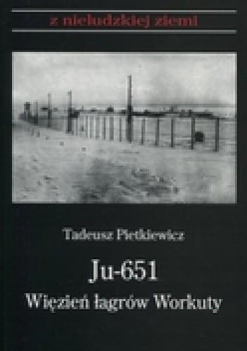 Okładka książki Ju-651. Więzień łagrów Workuty