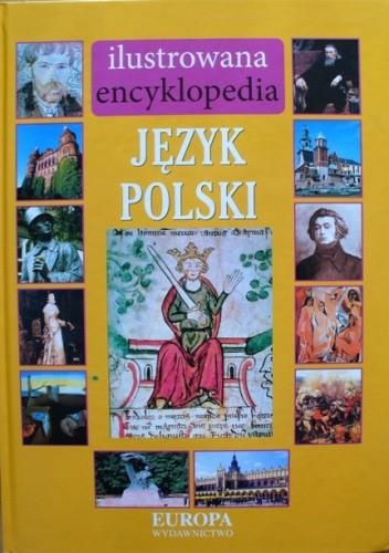 Okładka książki Ilustrowana encyklopedia. JĘZYK POLSKI