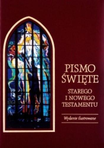 Okładka książki Pismo Święte. Starego i Nowego Testamentu. Nowe wydanie ilustrowane