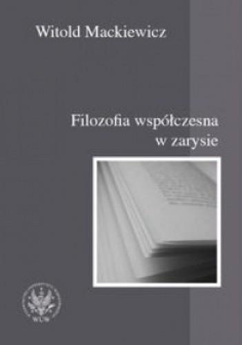 Okładka książki Filozofia współczesna w zarysie