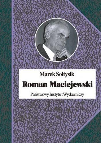 Okładka książki Roman Maciejewski. Dwa życia jednego artysty
