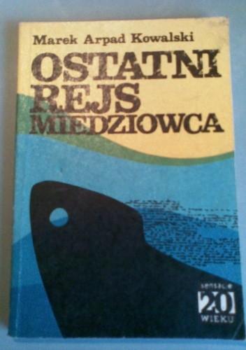 Okładka książki Ostatni rejs Miedziowca