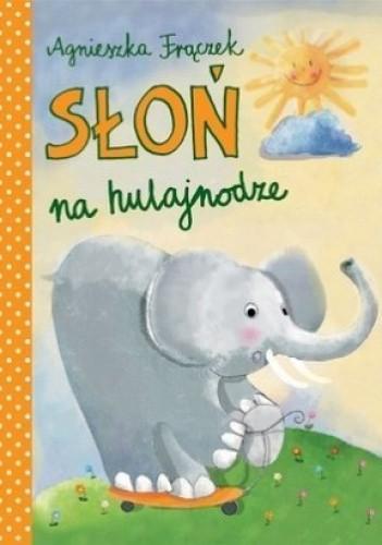 Okładka książki Słoń na hulajnodze