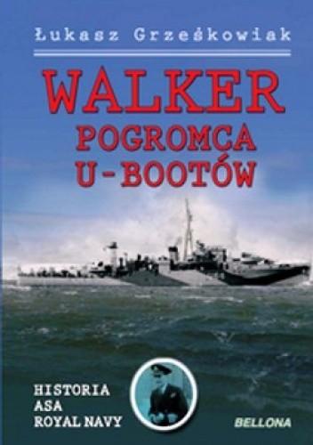 Okładka książki Walker - pogromca U-Bootów