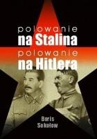 Polowanie na Stalina. Polowanie na Hitlera. Mity i rzeczywistość. Tajne zmagania służb specjalnych w latach II wojny światowej